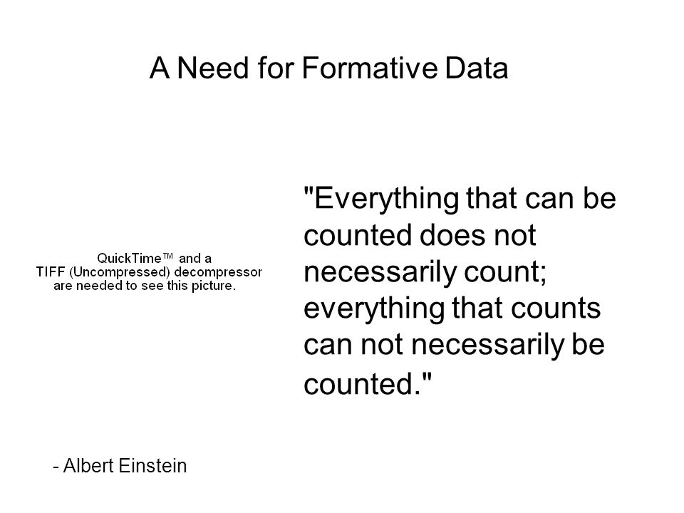A Need for Formative Data