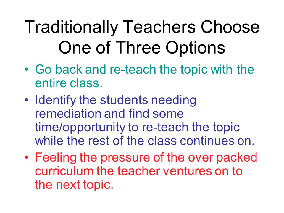 Traditionally Teachers Choose One of Three Options
