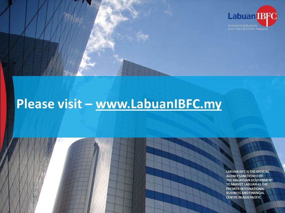 Please visit – www.LabuanIBFC.my