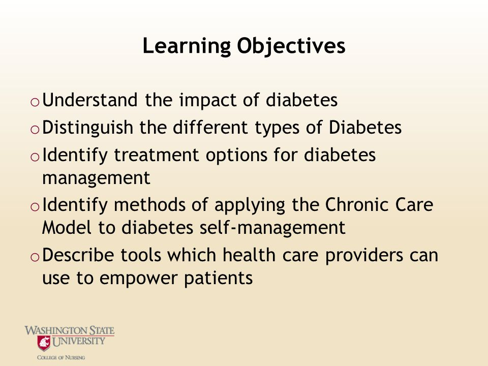Learning Objectives Understand the impact of diabetes