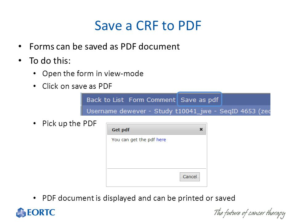 Save a CRF to PDF Forms can be saved as PDF document To do this: