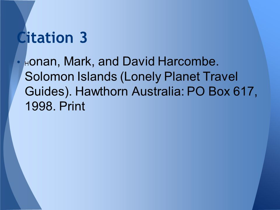 Citation 3 Honan, Mark, and David Harcombe. Solomon Islands (Lonely Planet Travel Guides).