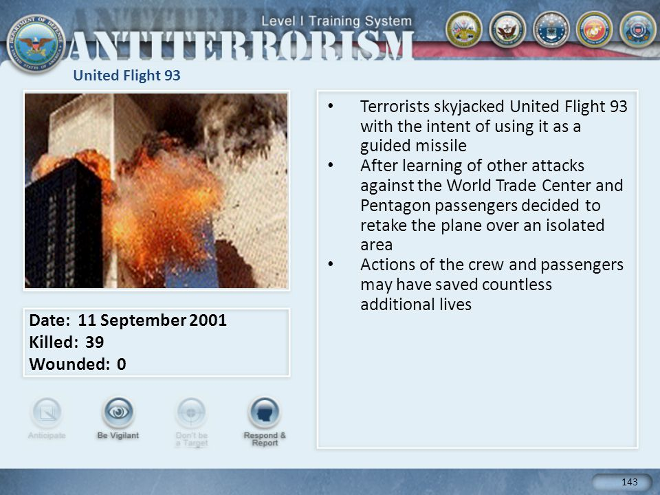 United Flight 93 Terrorists skyjacked United Flight 93 with the intent of using it as a guided missile.
