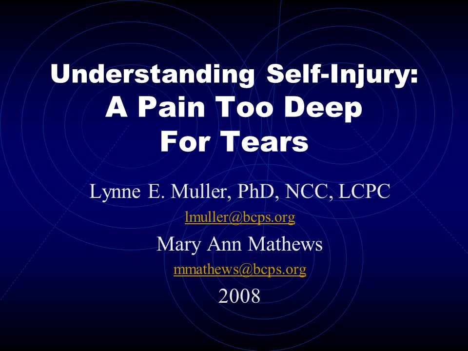Understanding Self-Injury: A Pain Too Deep For Tears