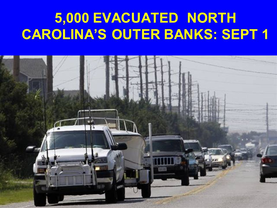 5,000 EVACUATED NORTH CAROLINA'S OUTER BANKS: SEPT 1