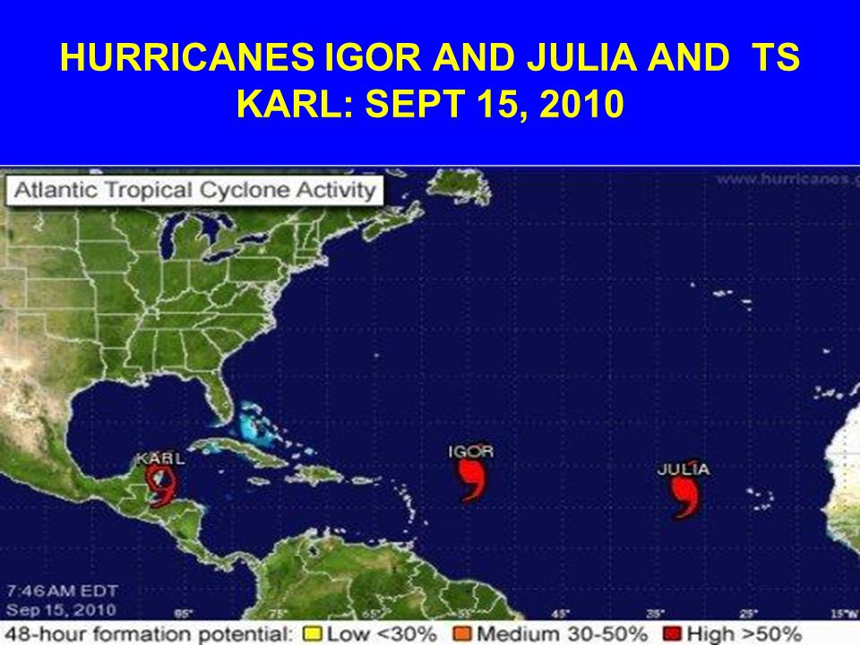 HURRICANES IGOR AND JULIA AND TS KARL: SEPT 15, 2010