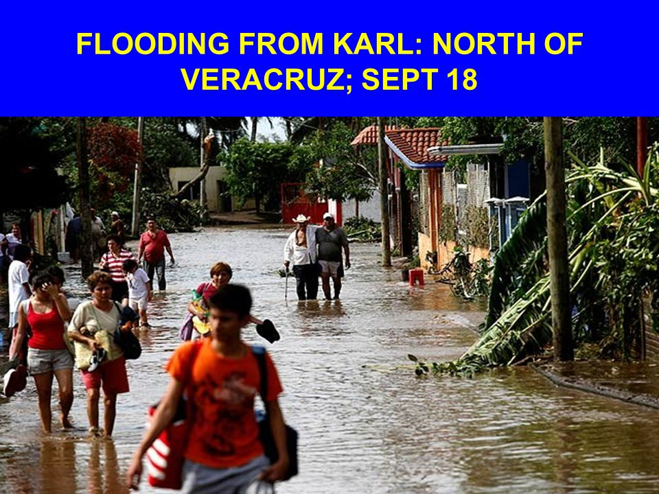 FLOODING FROM KARL: NORTH OF VERACRUZ; SEPT 18