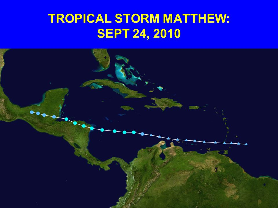 TROPICAL STORM MATTHEW: SEPT 24, 2010