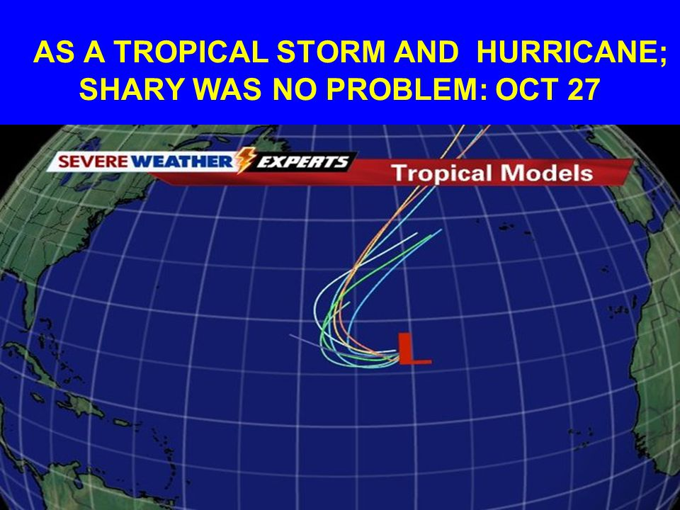 AS A TROPICAL STORM AND HURRICANE; SHARY WAS NO PROBLEM: OCT 27