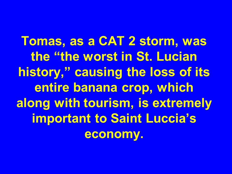 Tomas, as a CAT 2 storm, was the the worst in St