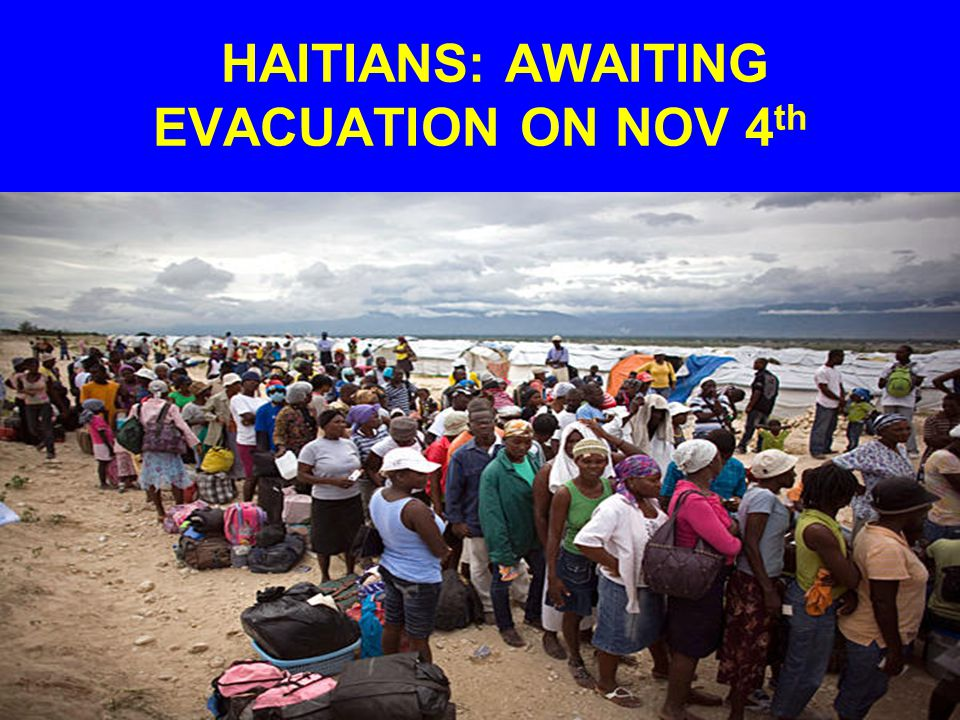 HAITIANS: AWAITING EVACUATION ON NOV 4th