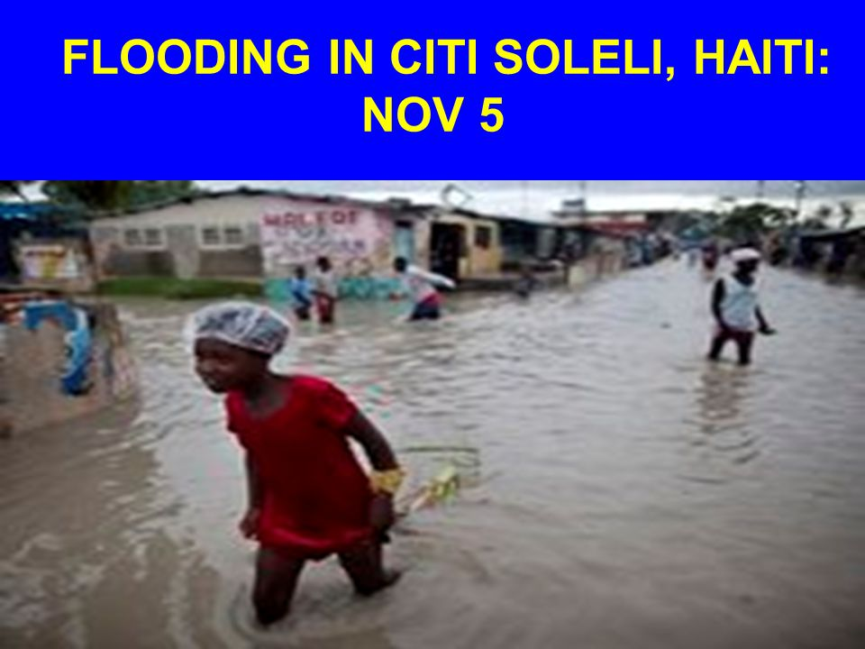 FLOODING IN CITI SOLELI, HAITI: NOV 5