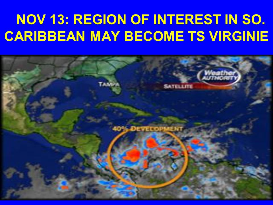 NOV 13: REGION OF INTEREST IN SO. CARIBBEAN MAY BECOME TS VIRGINIE