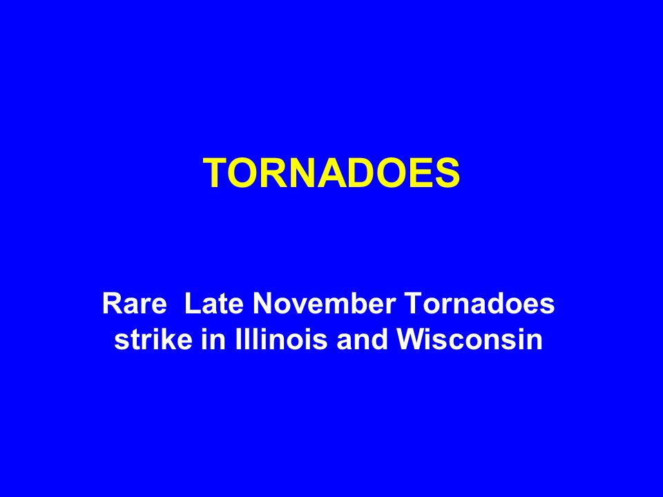 Rare Late November Tornadoes strike in Illinois and Wisconsin