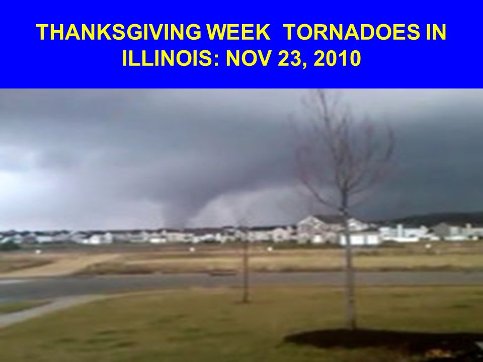 THANKSGIVING WEEK TORNADOES IN ILLINOIS: NOV 23, 2010