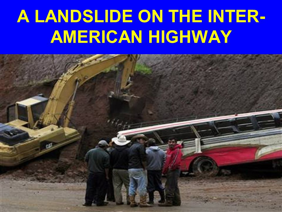 A LANDSLIDE ON THE INTER-AMERICAN HIGHWAY