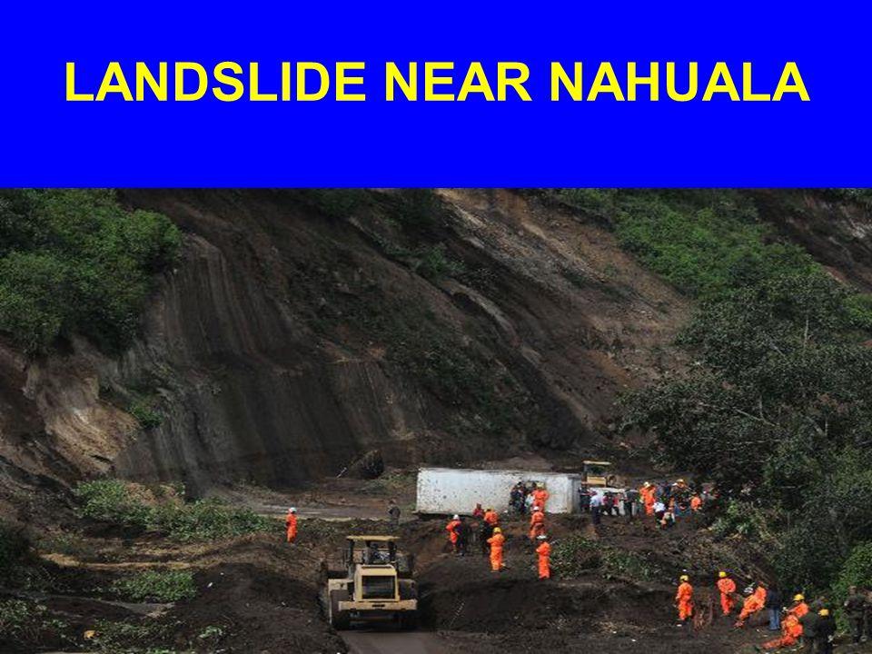 LANDSLIDE NEAR NAHUALA