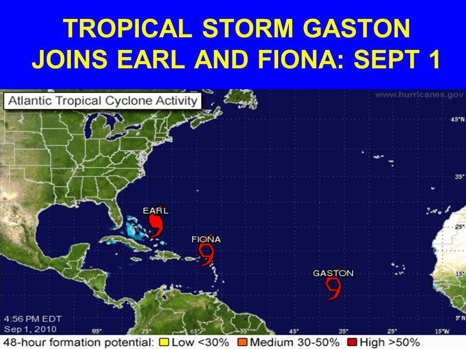 TROPICAL STORM GASTON JOINS EARL AND FIONA: SEPT 1