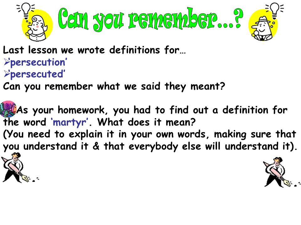 Can you remember... Last lesson we wrote definitions for…