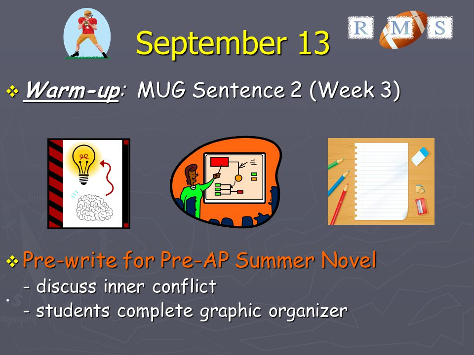 September 13 . Warm-up: MUG Sentence 2 (Week 3)