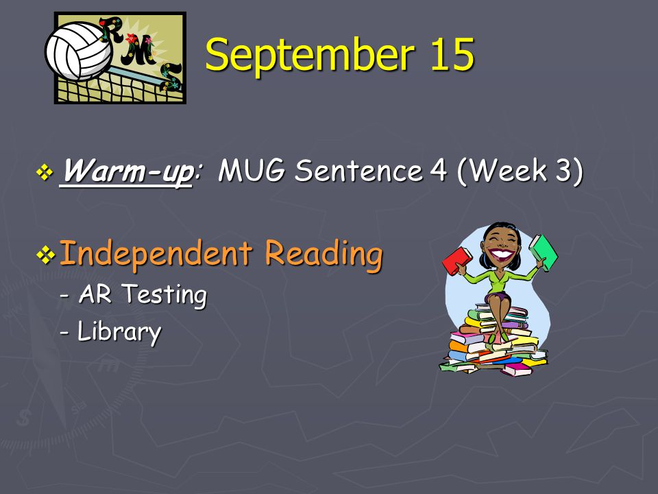 September 15 Independent Reading Warm-up: MUG Sentence 4 (Week 3)