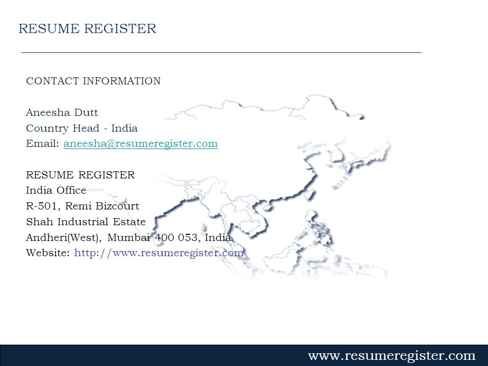 RESUME REGISTER CONTACT INFORMATION. Aneesha Dutt. Country Head - India. Email: aneesha@resumeregister.com.