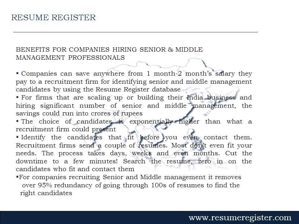 RESUME REGISTERBENEFITS FOR COMPANIES HIRING SENIOR & MIDDLE MANAGEMENT PROFESSIONALS.