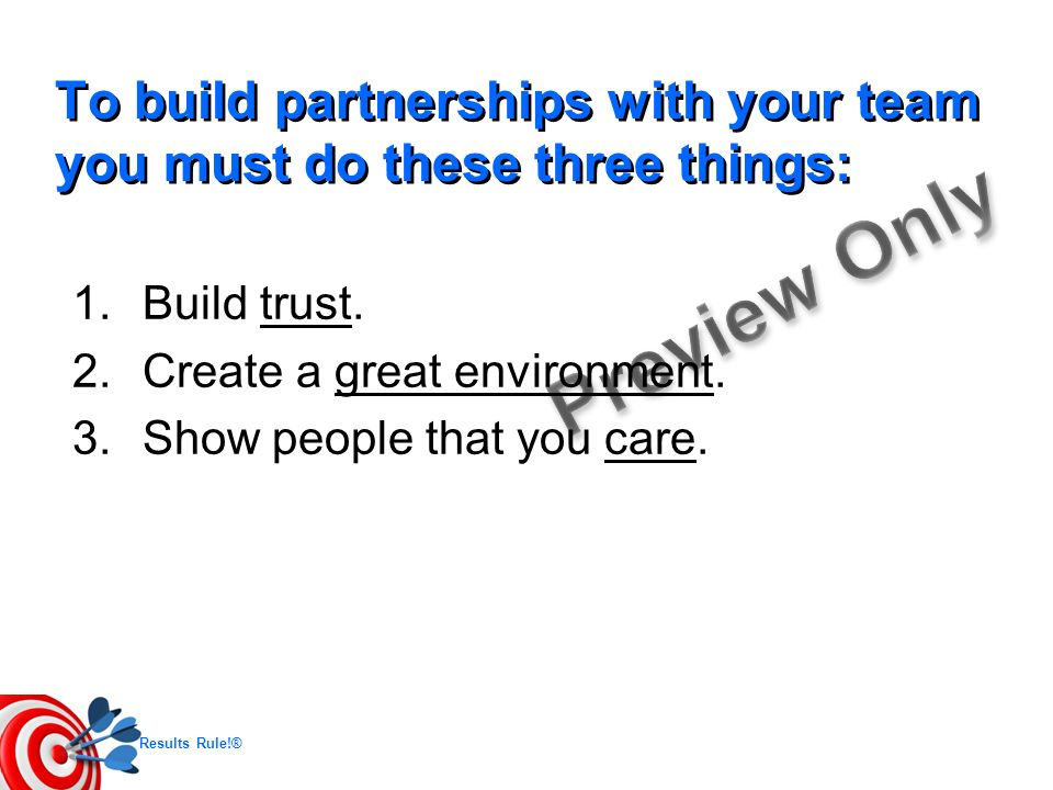 To build partnerships with your team you must do these three things: