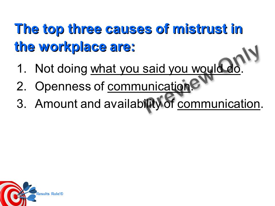 The top three causes of mistrust in the workplace are: