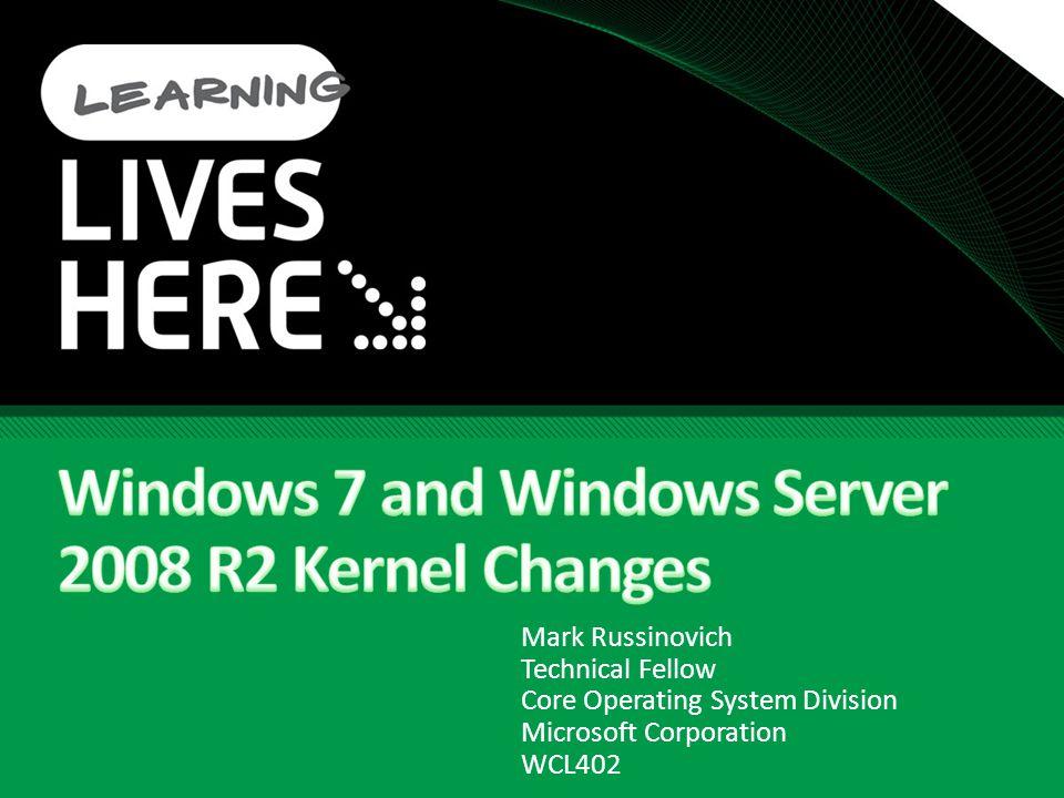 Windows 7 and Windows Server 2008 R2 Kernel Changes