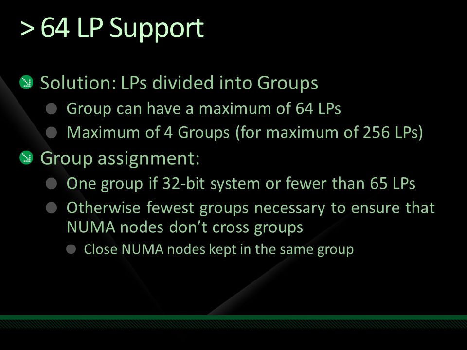 > 64 LP Support Solution: LPs divided into Groups Group assignment: