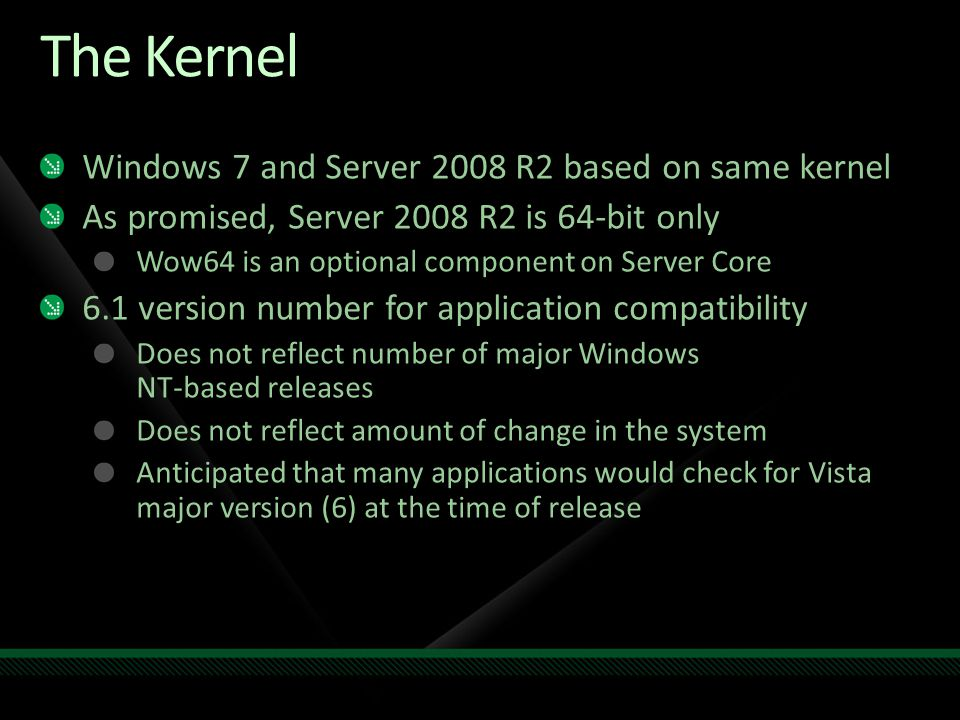 The Kernel Windows 7 and Server 2008 R2 based on same kernel
