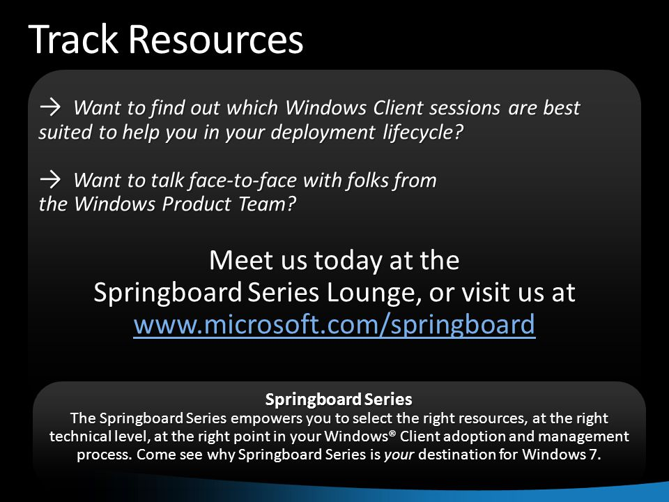 Track Resources Meet us today at the