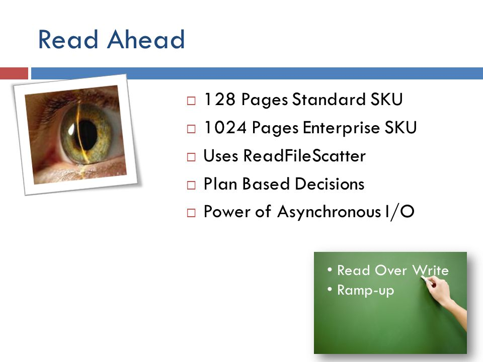 Read Ahead 128 Pages Standard SKU 1024 Pages Enterprise SKU