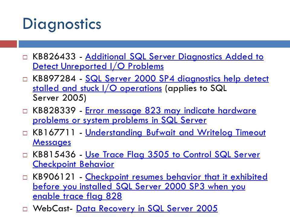 Diagnostics KB826433 - Additional SQL Server Diagnostics Added to Detect Unreported I/O Problems.