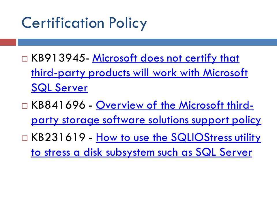 Certification Policy KB913945- Microsoft does not certify that third-party products will work with Microsoft SQL Server.