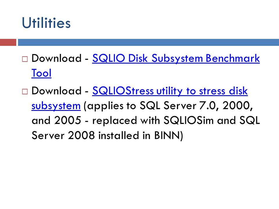 Utilities Download - SQLIO Disk Subsystem Benchmark Tool