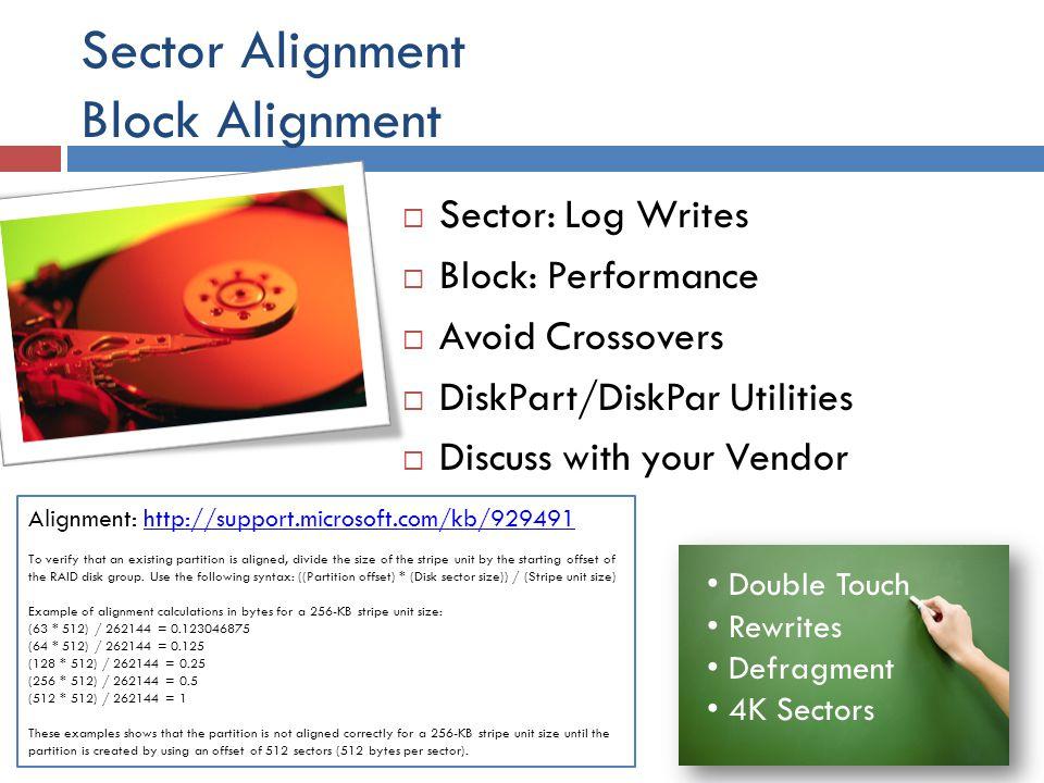 Sector Alignment Block Alignment