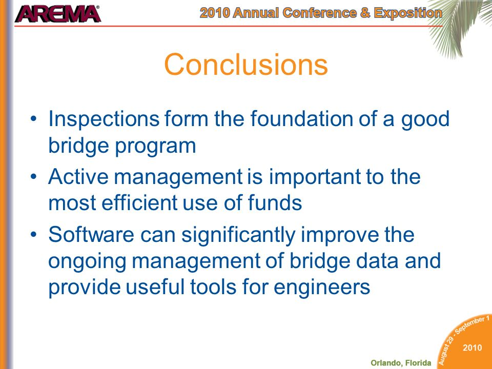 Conclusions Inspections form the foundation of a good bridge program