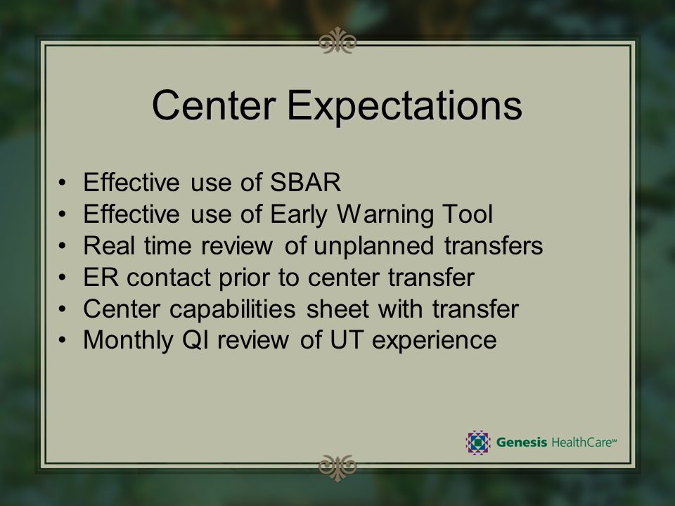 Center Expectations Effective use of SBAR