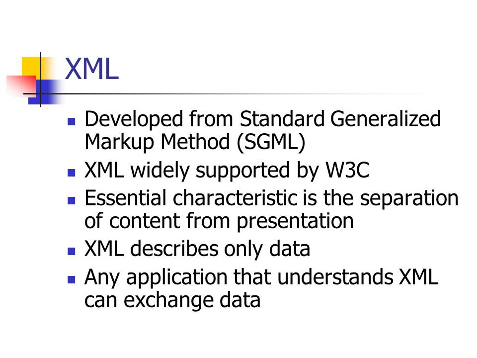 XML Developed from Standard Generalized Markup Method (SGML)