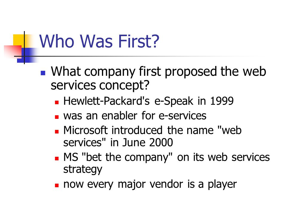 Who Was First What company first proposed the web services concept