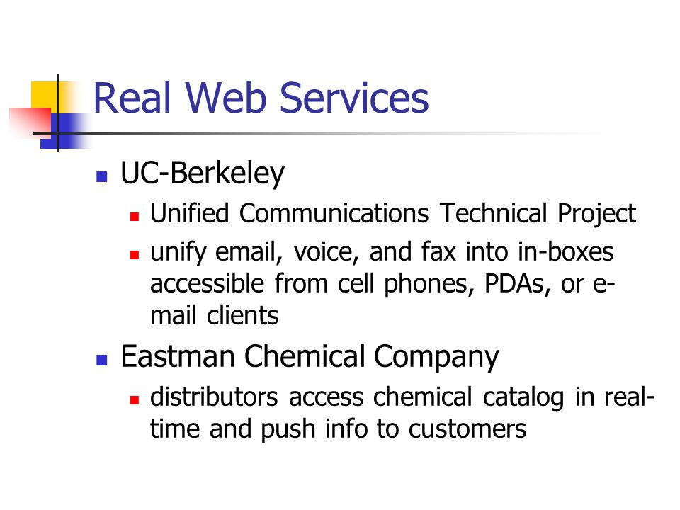 Real Web Services UC-Berkeley Eastman Chemical Company