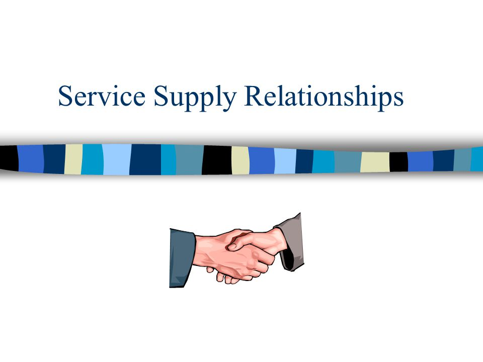 Service Supply Relationships