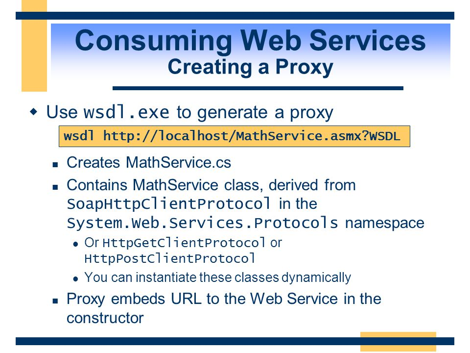 Consuming Web Services Creating a Proxy