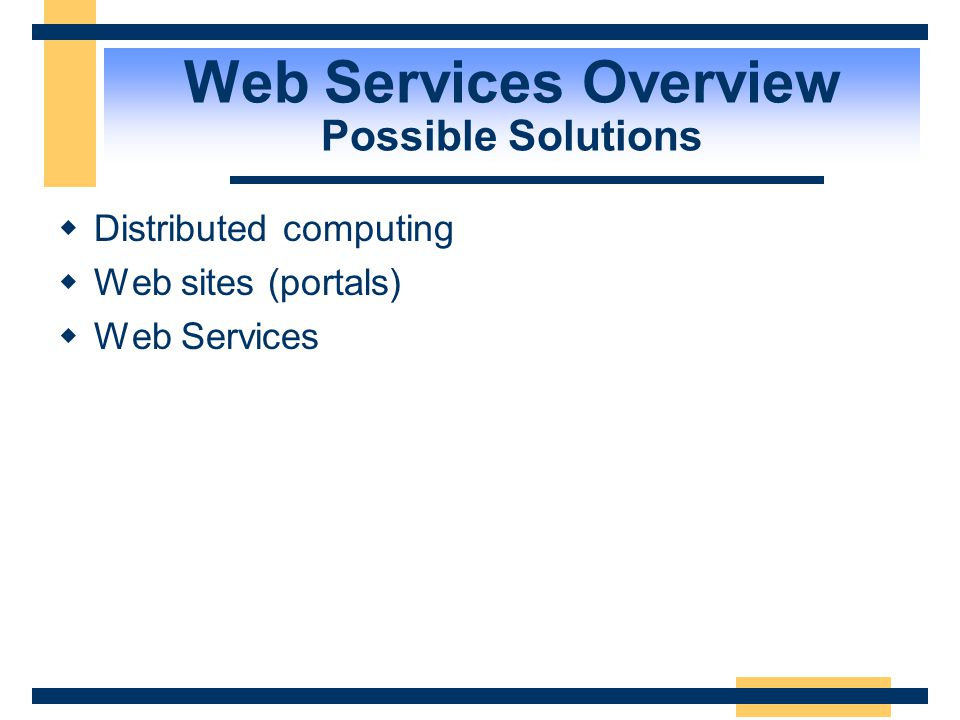 Web Services Overview Possible Solutions