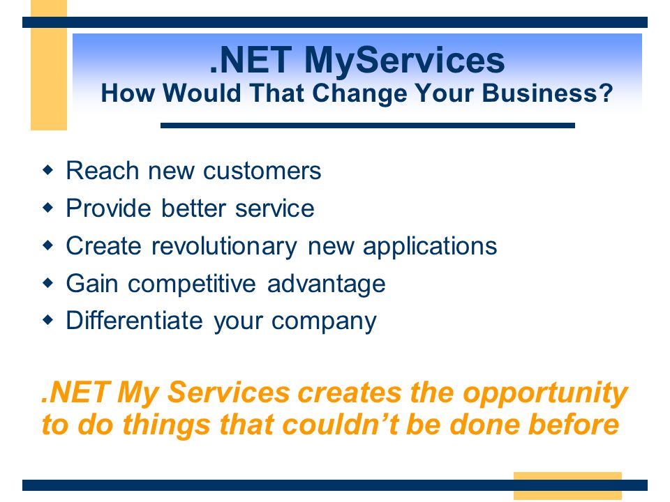 .NET MyServices How Would That Change Your Business