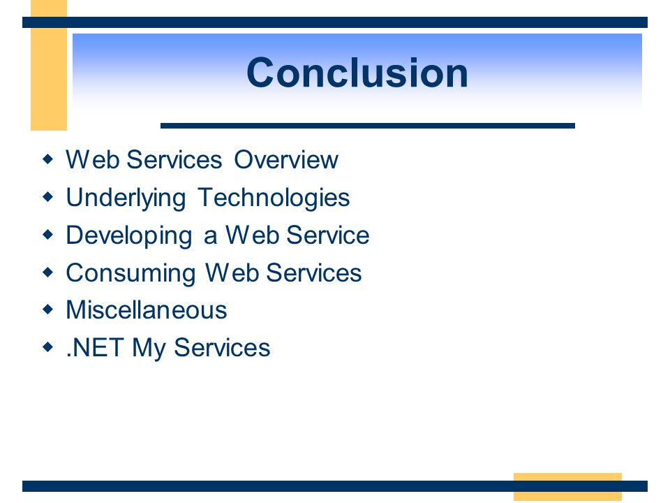 Conclusion Web Services Overview Underlying Technologies