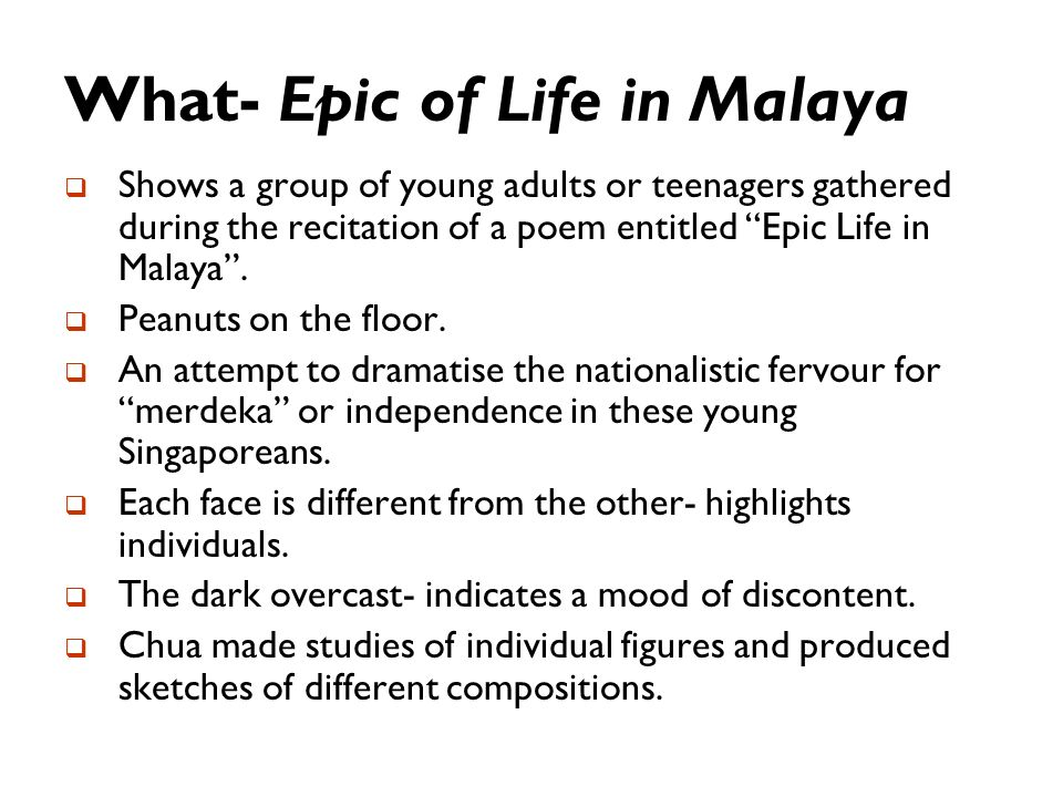 What- Epic of Life in Malaya
