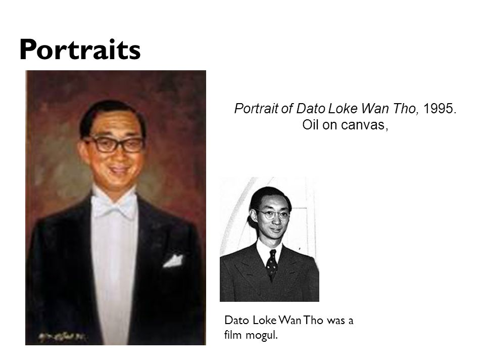 Portrait of Dato Loke Wan Tho, 1995.